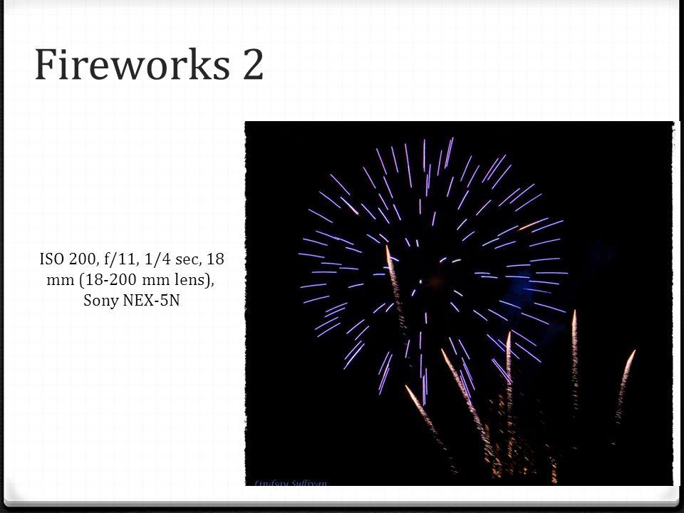 Fireworks 2 ISO 200, f/11, 1/4 sec, 18 mm (18-200 mm lens), Sony NEX-5N