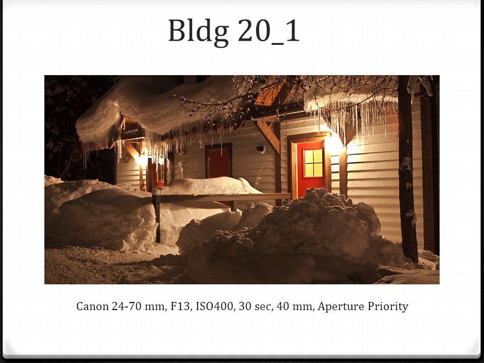 Bldg 20_1 Canon 24-70 mm, F13, ISO400, 30 sec, 40 mm, Aperture Priority