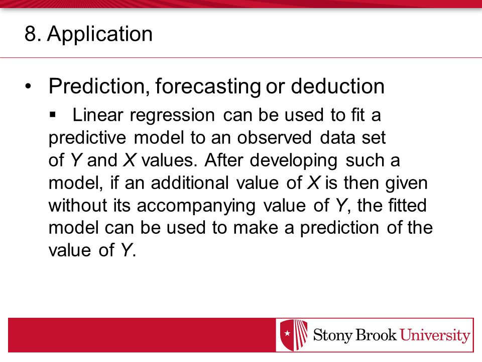 Prediction, forecasting or deduction  Linear regression can be used to fit a predictive model to an observed data set of Y and X values.