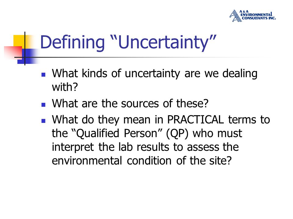 Defining Uncertainty What kinds of uncertainty are we dealing with.