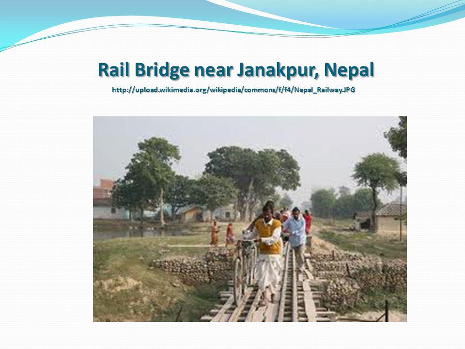 Rail Bridge near Janakpur, Nepal http://upload.wikimedia.org/wikipedia/commons/f/f4/Nepal_Railway.JPG
