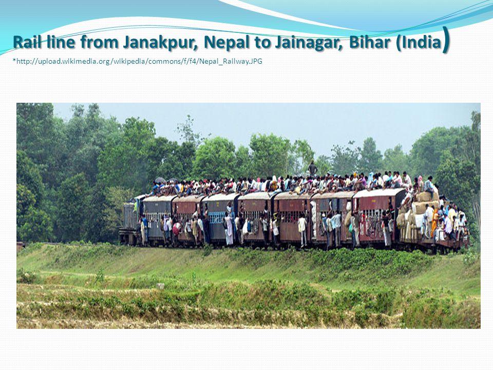 Rail line from Janakpur, Nepal to Jainagar, Bihar (India ) Rail line from Janakpur, Nepal to Jainagar, Bihar (India ) *http://upload.wikimedia.org/wikipedia/commons/f/f4/Nepal_Railway.JPG