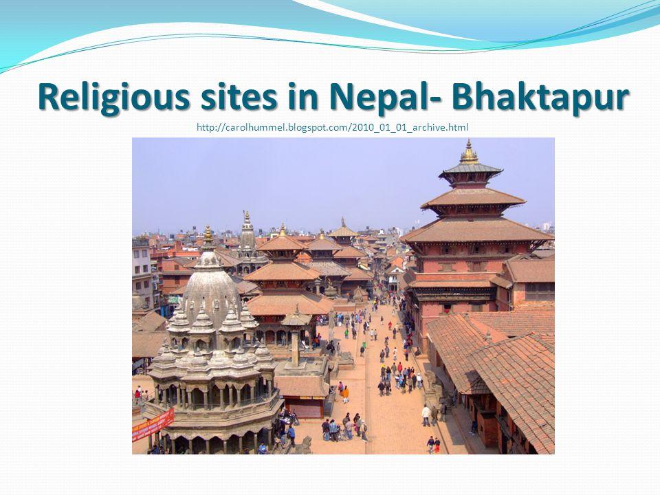Religious sites in Nepal- Bhaktapur Religious sites in Nepal- Bhaktapur http://carolhummel.blogspot.com/2010_01_01_archive.html