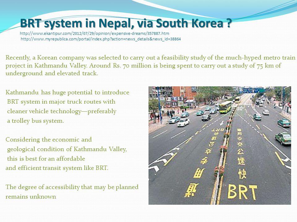BRT system in Nepal, via South Korea . BRT system in Nepal, via South Korea .