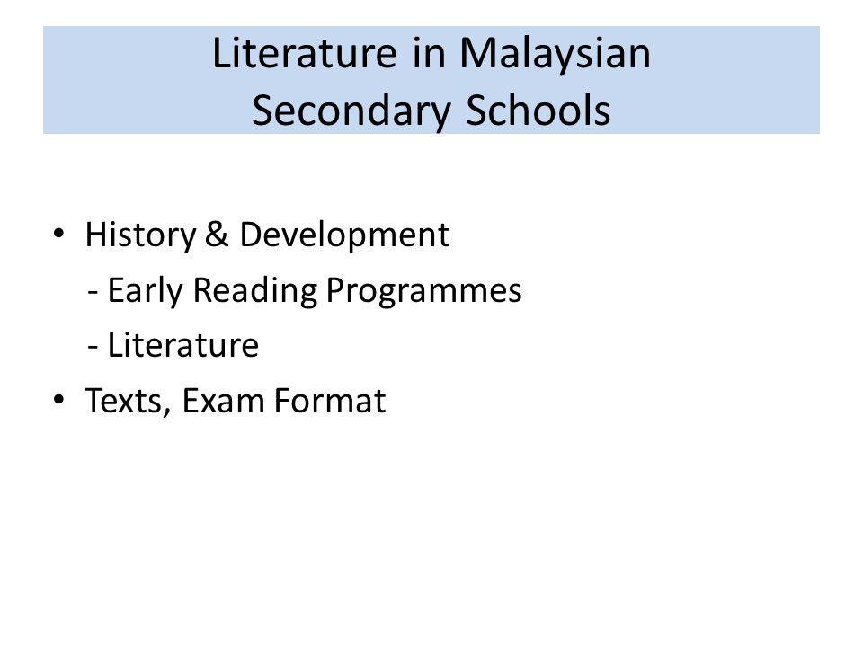 Literature in Malaysian Secondary Schools History & Development - Early Reading Programmes - Literature Texts, Exam Format
