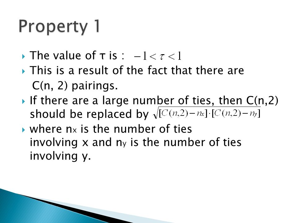 The value of τ is :  This is a result of the fact that there are C(n, 2) pairings.