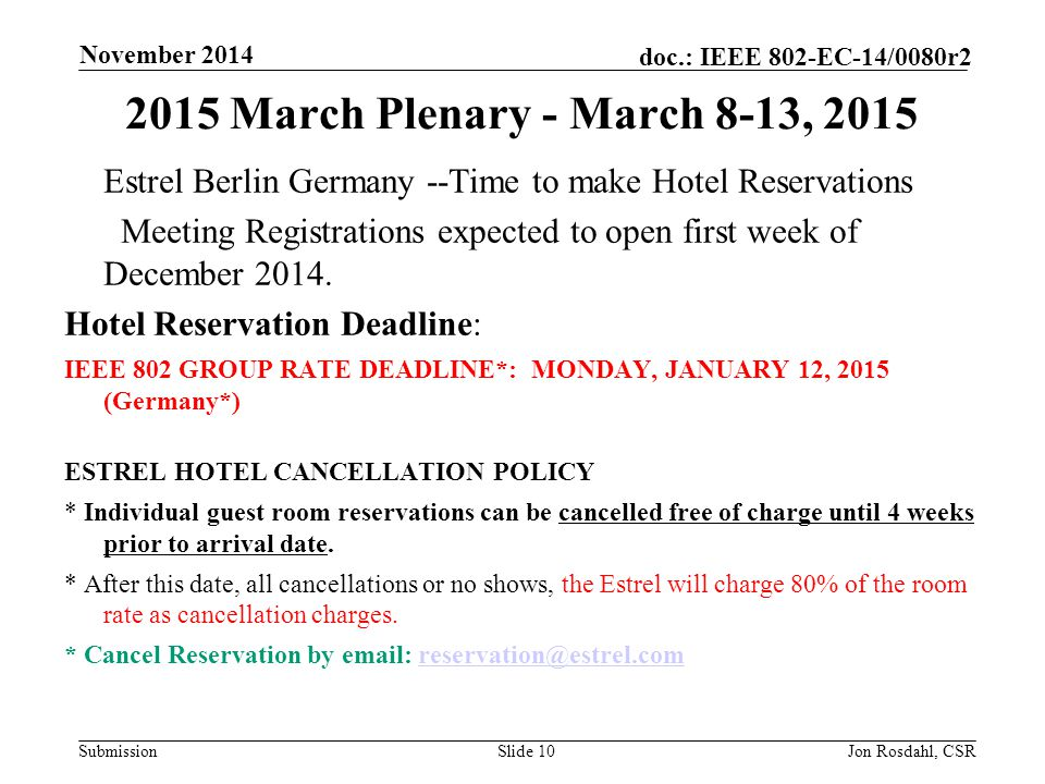Submission doc.: IEEE 802-EC-14/0080r2 2015 March Plenary - March 8-13, 2015 Estrel Berlin Germany --Time to make Hotel Reservations Meeting Registrations expected to open first week of December 2014.