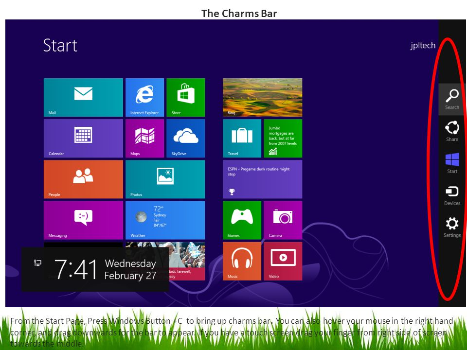 The Charms Bar From the Start Page, Press Windows Button +C to bring up charms bar.