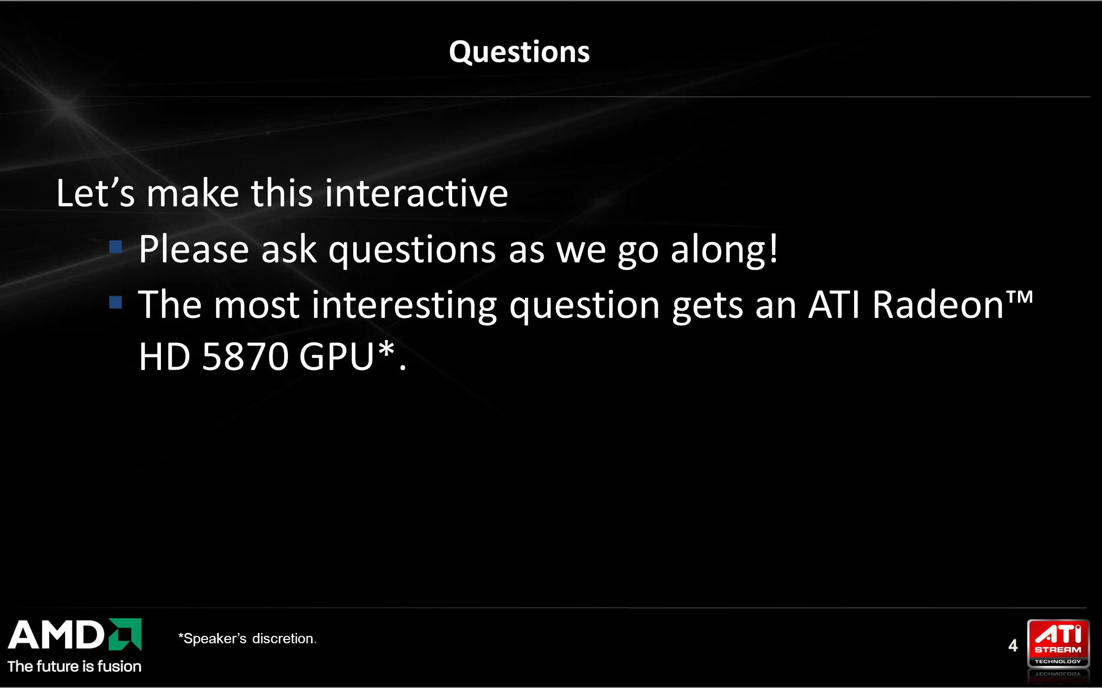 4 Let's make this interactive  Please ask questions as we go along.