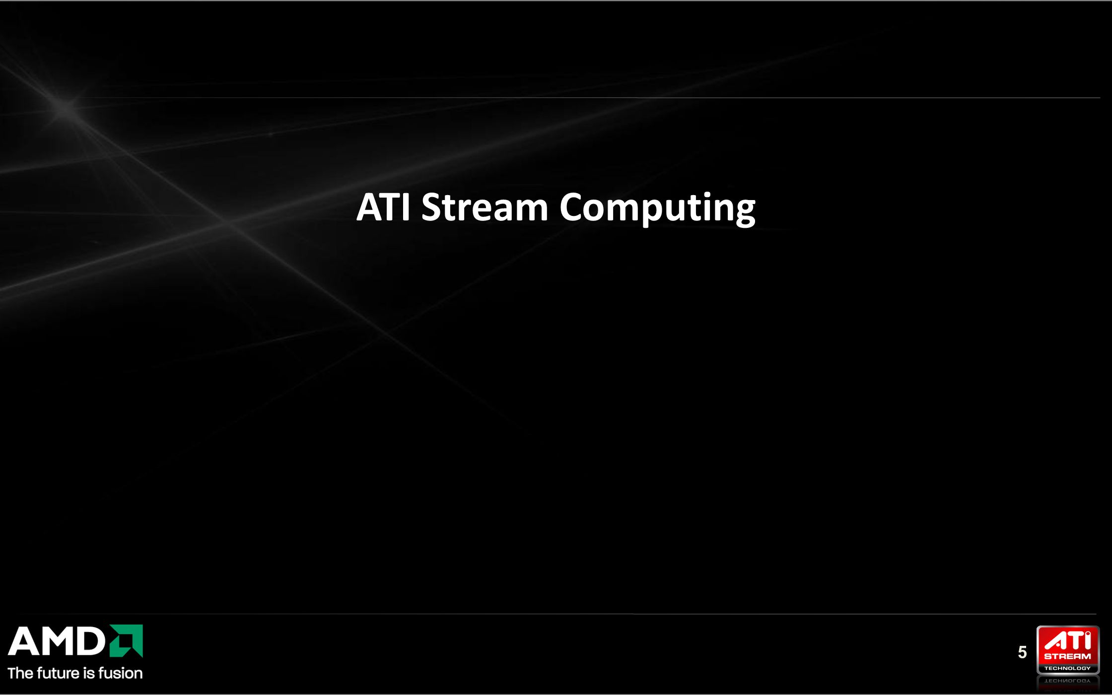 5 ATI Stream Computing