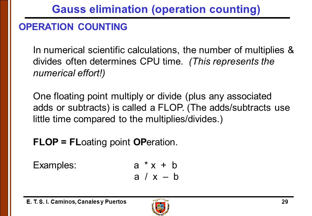 E. T. S. I. Caminos, Canales y Puertos29 OPERATION COUNTING In numerical scientific calculations, the number of multiplies & divides often determines
