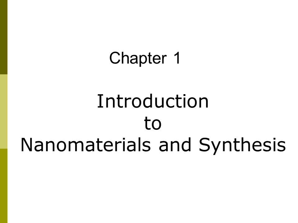 Chapter 1 Introduction to Nanomaterials and Synthesis