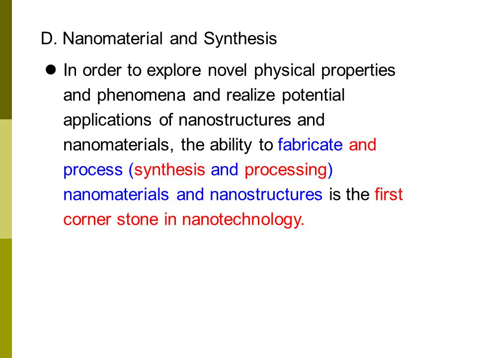 In order to explore novel physical properties and phenomena and realize potential applications of nanostructures and nanomaterials, the ability to fab