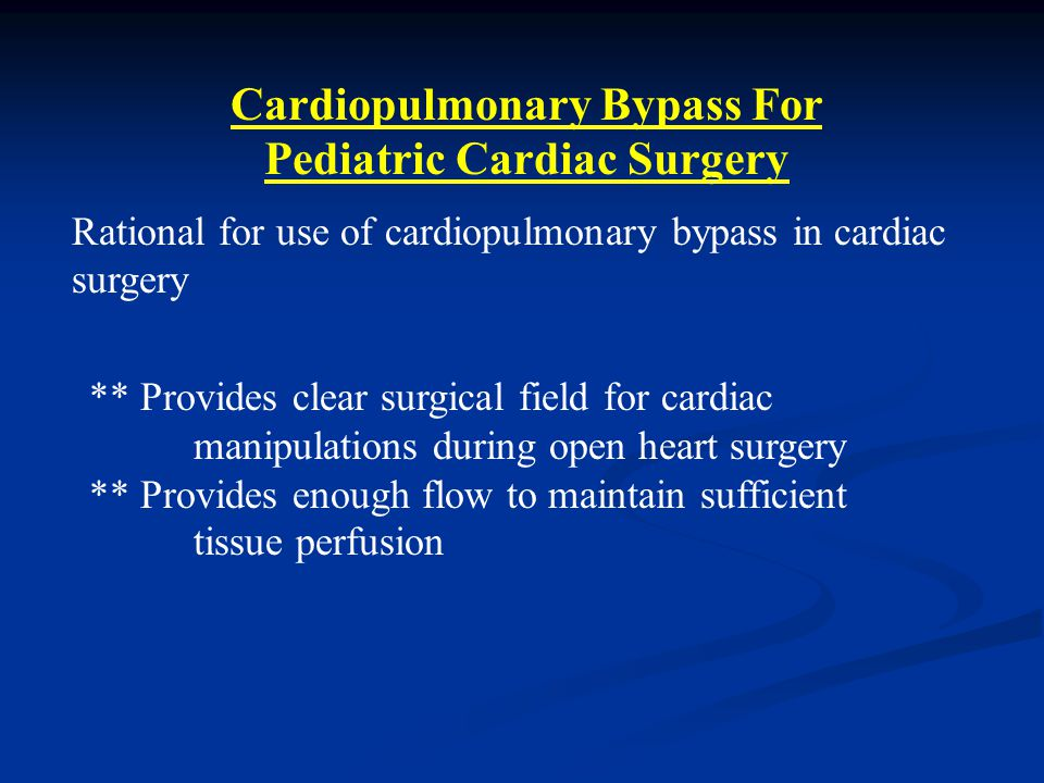 Physiology Of Cardiopulmonary Bypass PRIMING : NEONATES : Large prime/ blood volume ratio > 200 – 300 % of blood volume PEDIATRIC : Total prime volume 500 – 1200 ml Priming Should Be A Balanced Electrolyte Solution