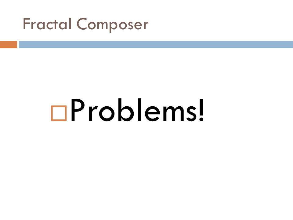 Fractal Composer  Simple, right