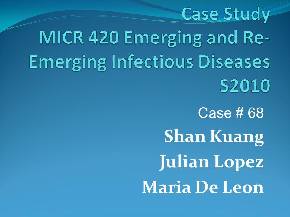 Case # 68 Shan Kuang Julian Lopez Maria De Leon