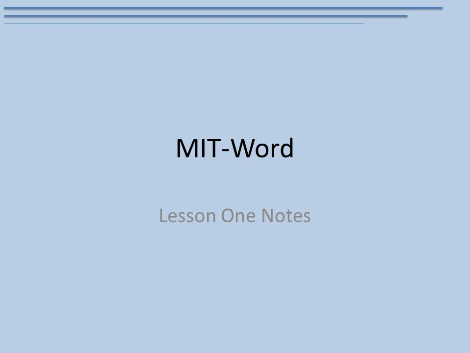 MIT-Word Lesson One Notes