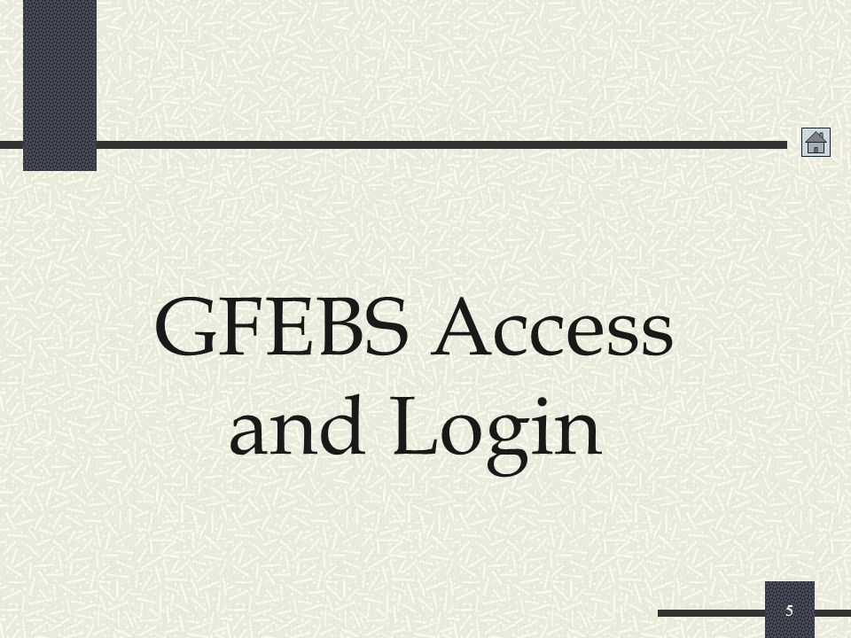 5 GFEBS Access and Login