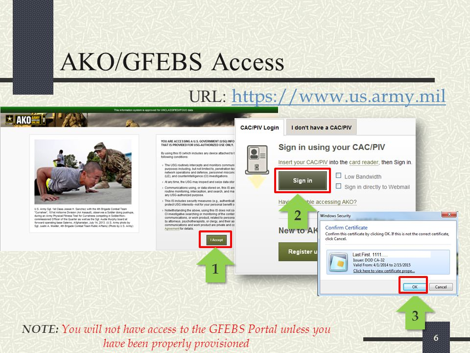 17 1 1 2 2 GFEBS Login procedures (Cont'd) 3 3 CAC Access NOTE: The PSW Page may be left open while running the GFEBS page ********