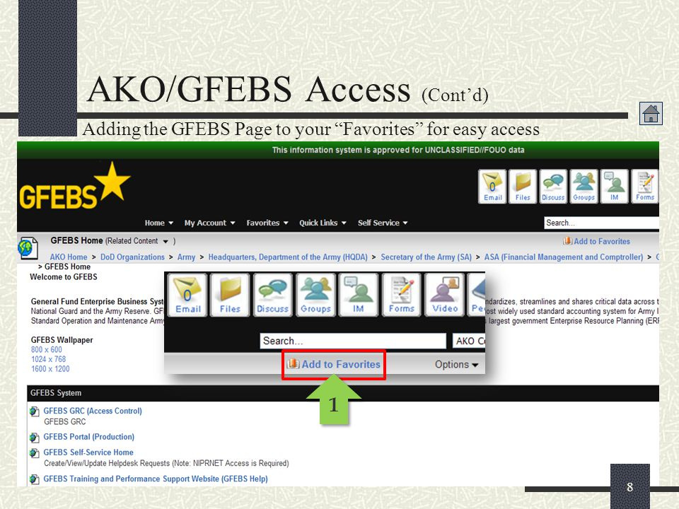 """8 1 1 Adding the GFEBS Page to your """"Favorites"""" for easy access AKO/GFEBS Access (Cont'd)"""