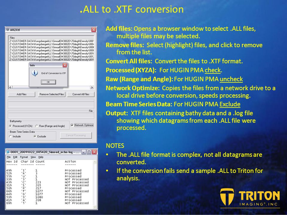 ALL to.XTF conversion Add files: Opens a browser window to select.ALL files, multiple files may be selected.