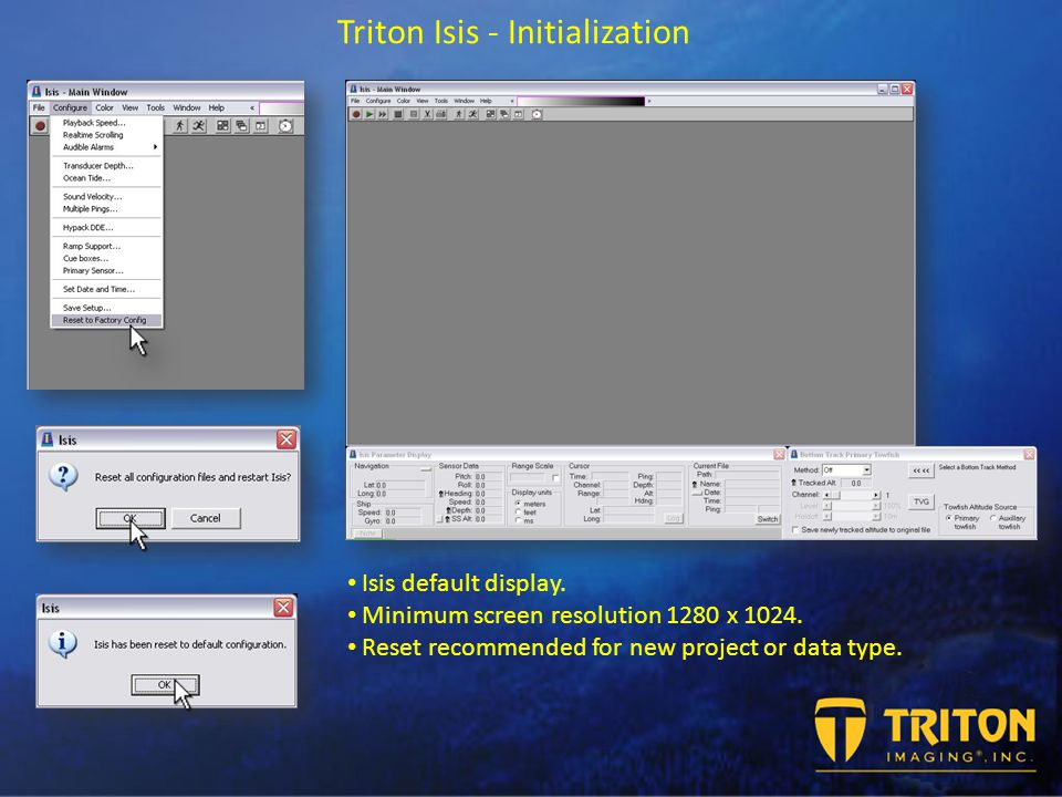 Triton Isis - Initialization Isis default display.