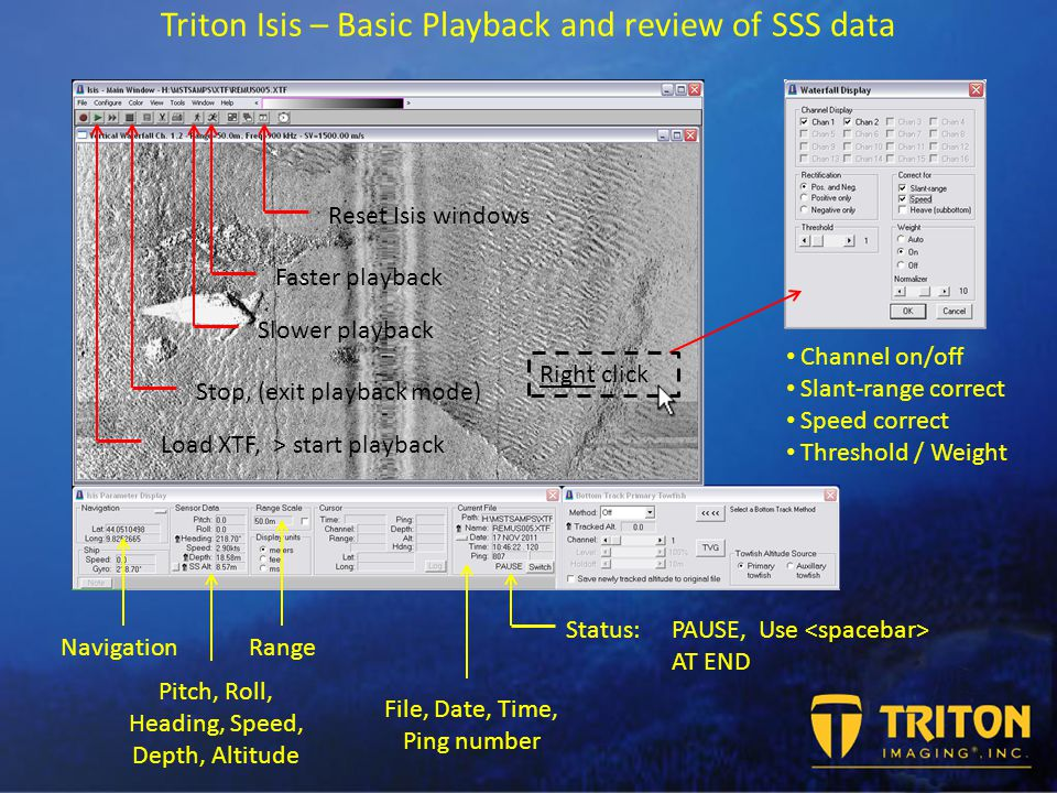 Klein 5000 real-time data review Isis in record mode – the interface to the sonar is via the K5000 server.