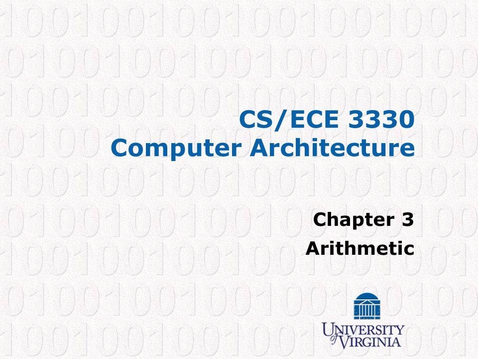 CS/ECE 3330 Computer Architecture Chapter 3 Arithmetic