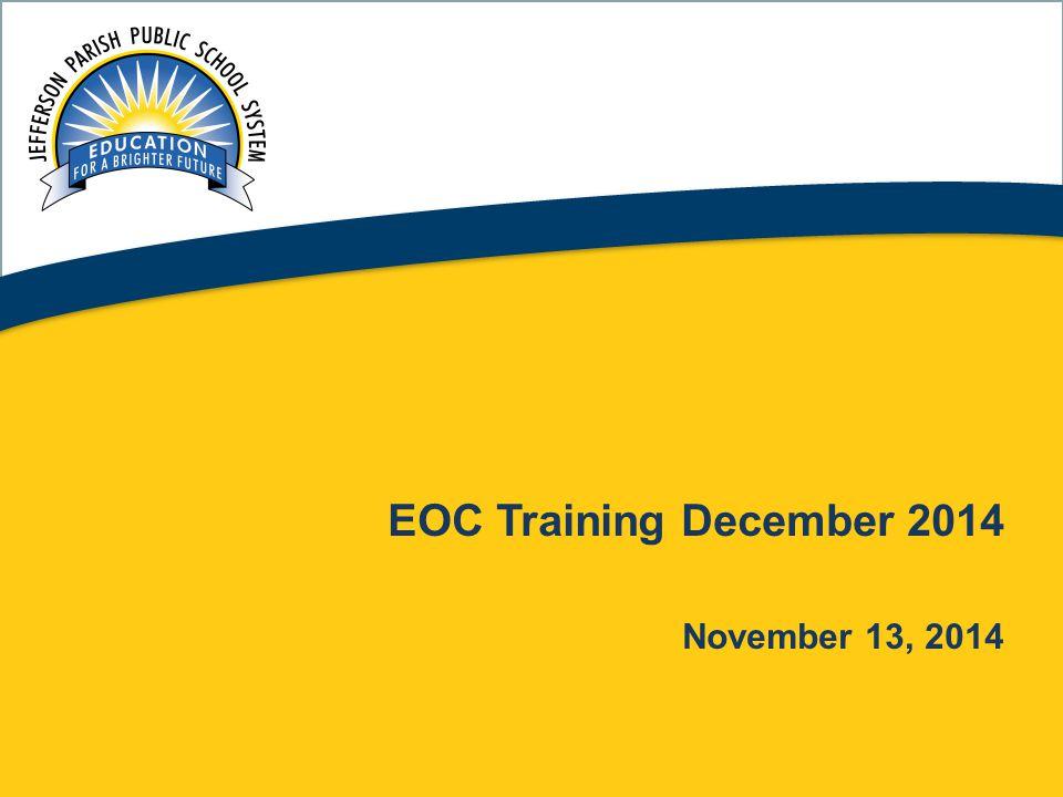 1 EOC Training December 2014 November 13, 2014