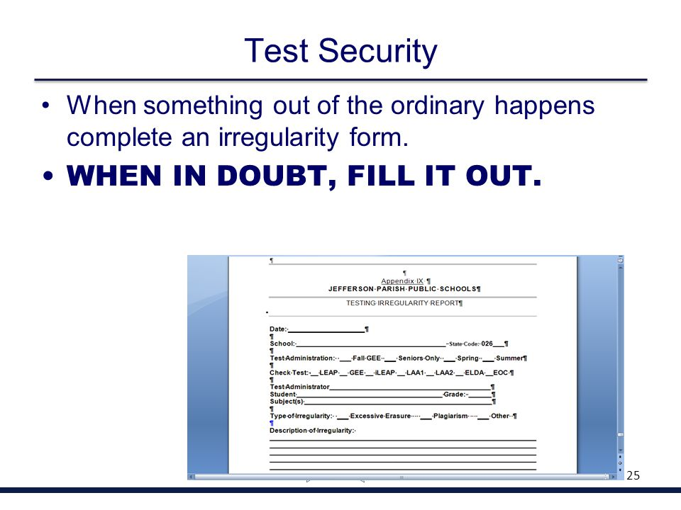 Test Security When something out of the ordinary happens complete an irregularity form. WHEN IN DOUBT, FILL IT OUT. 25