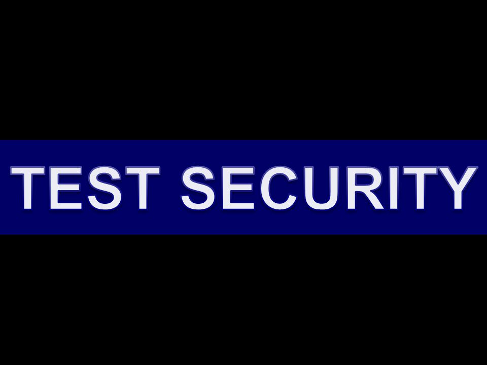 Test Security Cell Phones –If an individual student's cell phone is seen, rings, or if there is any cell phone activity while the phone is on the student's person during the actual testing sessions, then the test on which the student is working will be voided.