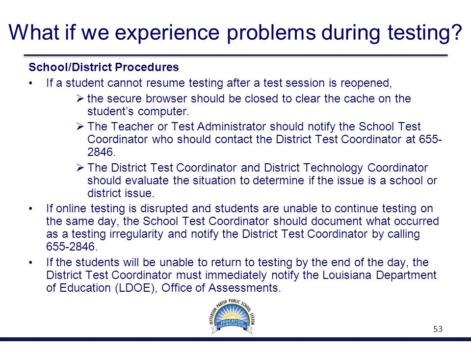 What if we experience problems during testing.
