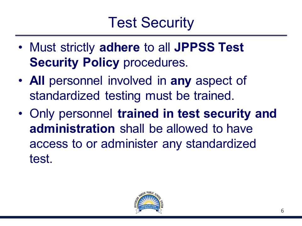 Test Security Assurance –All parties involved in the testing procedure must sign the EOC Security and Confidentiality Agreement.