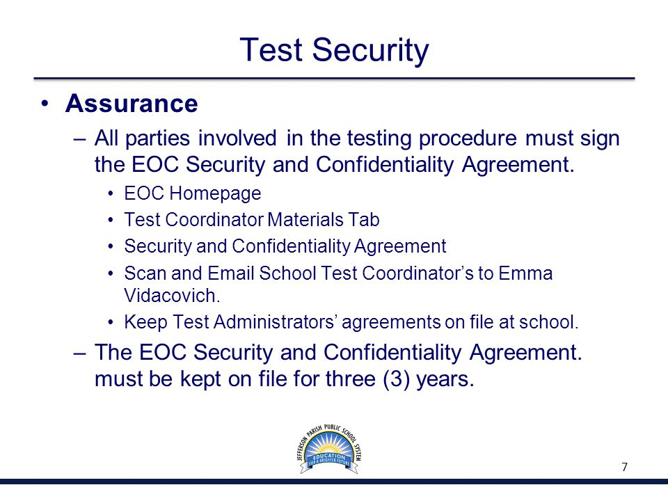 Test Security Assurance –All parties involved in the testing procedure must sign the EOC Security and Confidentiality Agreement. EOC Homepage Test Coo
