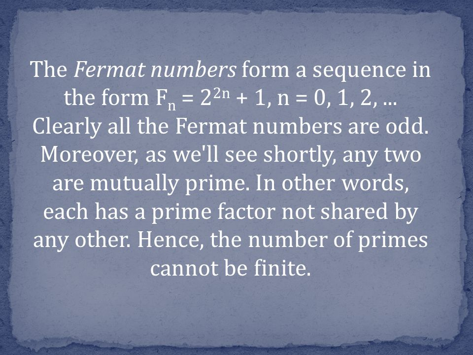 The Fermat numbers form a sequence in the form F n = 2 2n + 1, n = 0, 1, 2,...