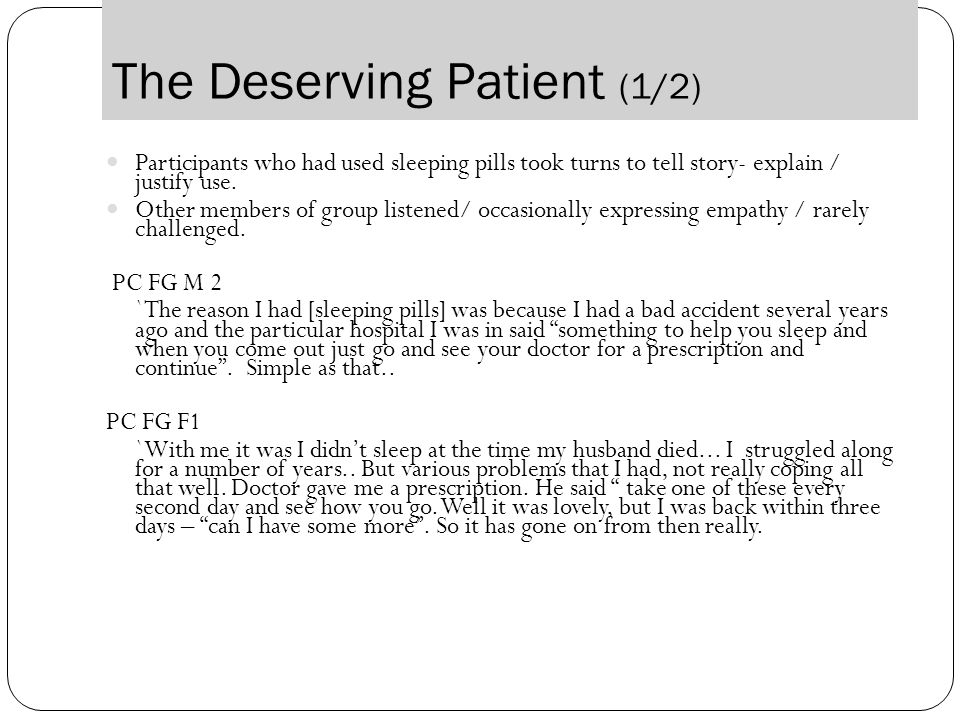 The Deserving Patient (1/2) Participants who had used sleeping pills took turns to tell story- explain / justify use.