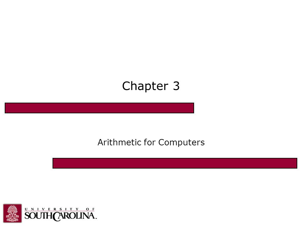 Chapter 3 — Arithmetic for Computers — 32 Denormal Numbers Exponent = 000...0  hidden bit is 0 Smaller than normal numbers allow for gradual underflow, with diminishing precision Denormal with fraction = 000...0 Two representations of 0.0!