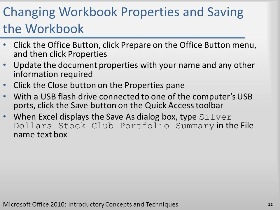 Changing Workbook Properties and Saving the Workbook Click the Office Button, click Prepare on the Office Button menu, and then click Properties Updat