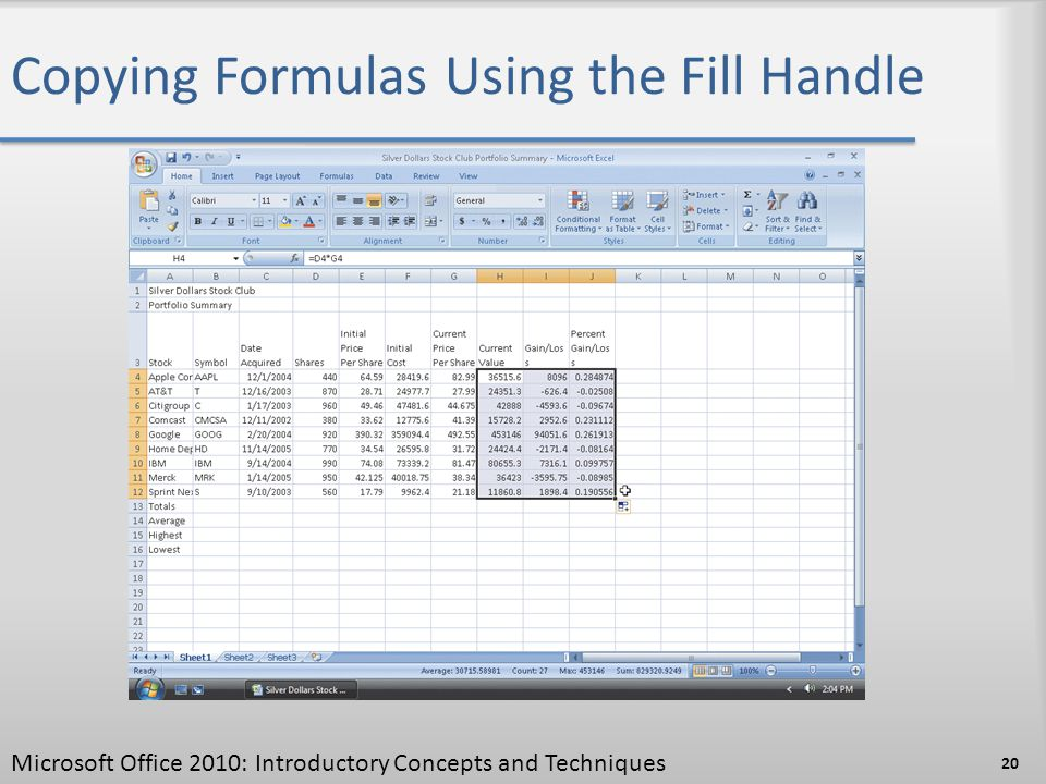 Copying Formulas Using the Fill Handle 20 Microsoft Office 2010: Introductory Concepts and Techniques