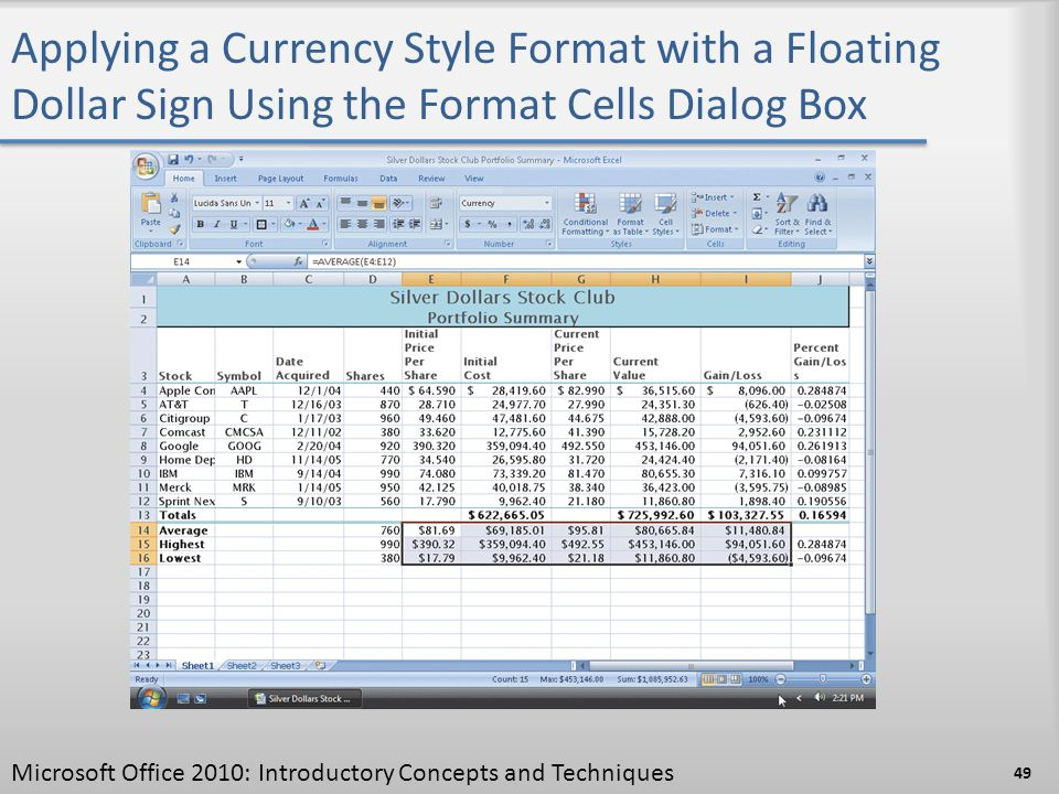 Applying a Currency Style Format with a Floating Dollar Sign Using the Format Cells Dialog Box 49 Microsoft Office 2010: Introductory Concepts and Tec