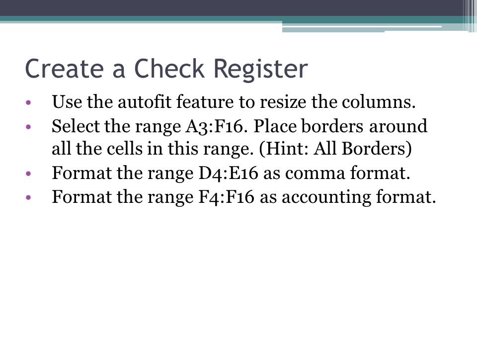 Create a Check Register Enter a formula in cell F4 to calculate the opening balance in the checking account.