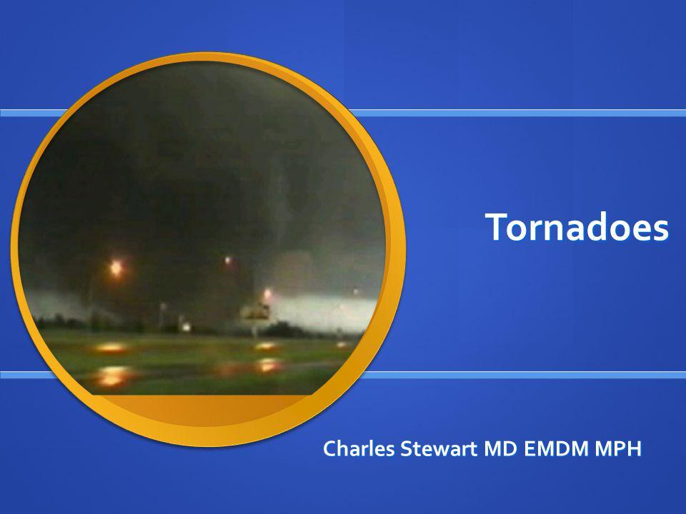 Tornadoes Charles Stewart MD EMDM MPH
