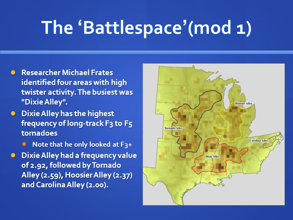 The 'Battlespace'(mod 1) Researcher Michael Frates identified four areas with high twister activity. The busiest was