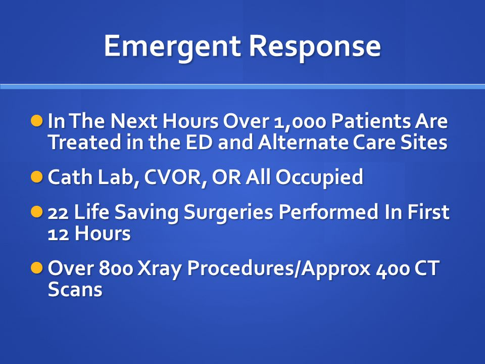 Emergent Response In The Next Hours Over 1,000 Patients Are Treated in the ED and Alternate Care Sites In The Next Hours Over 1,000 Patients Are Treat