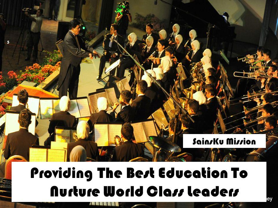 5 Providing The Best Education To Nurture World Class Leaders SainsKu Mission