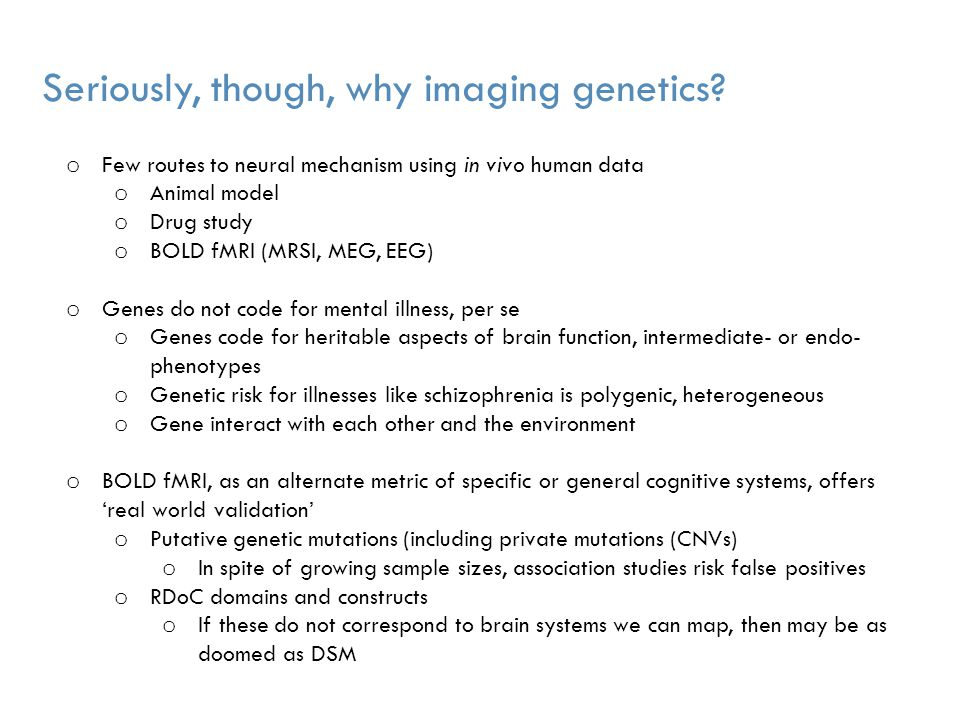 Outline A Tale of Two Lectures: I.Imaging genetics & schizophrenia I.