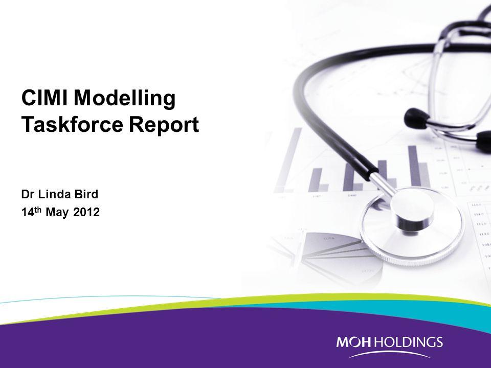 CIMI Modelling Taskforce Report Dr Linda Bird 14 th May 2012