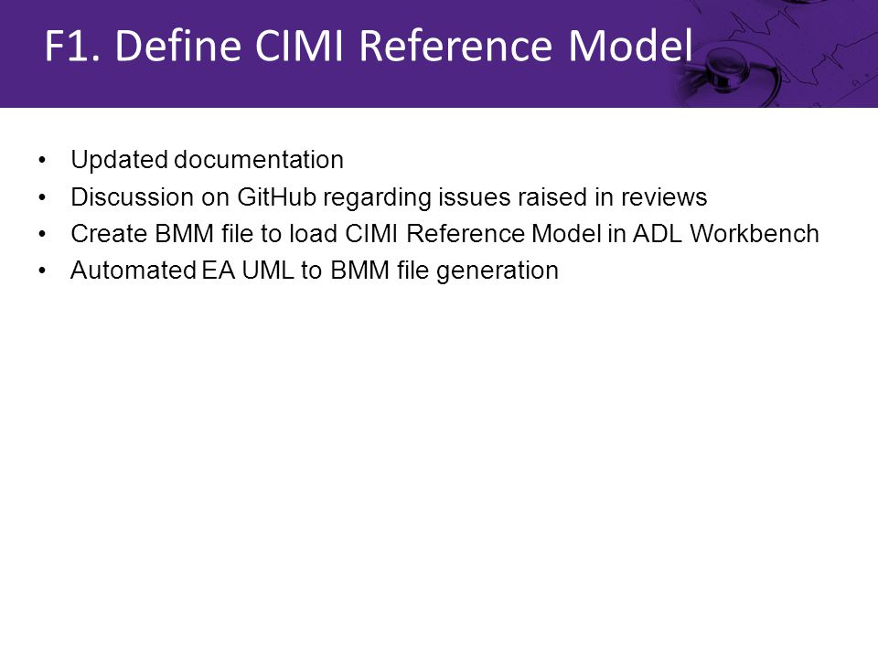 Updated documentation Discussion on GitHub regarding issues raised in reviews Create BMM file to load CIMI Reference Model in ADL Workbench Automated EA UML to BMM file generation F1.