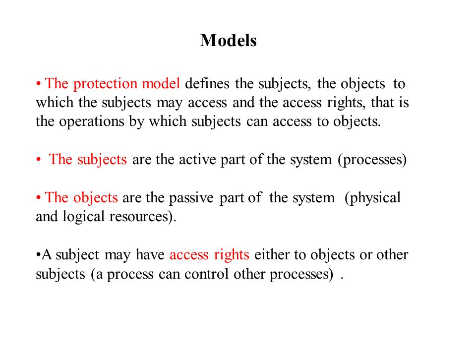 A process may have different access rights to objects, depending on what task is currently doing.