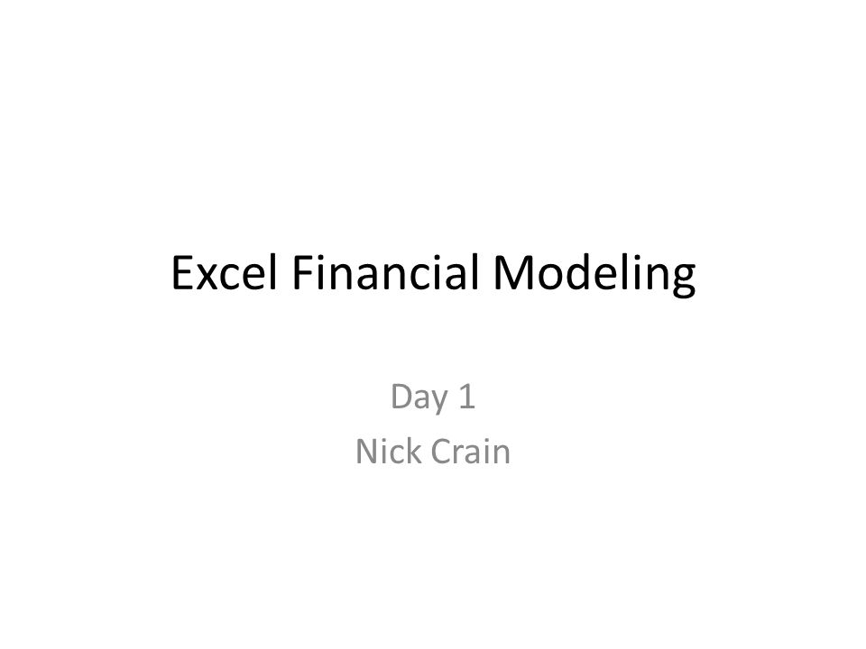 Excel Financial Modeling Day 1 Nick Crain